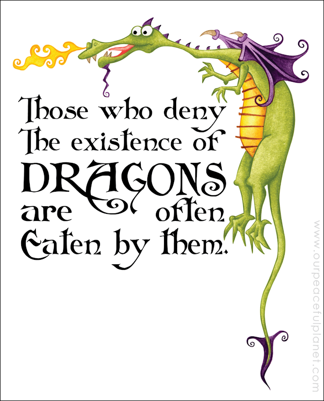 Those Who Deny the Existence of Dragons are Often Eaten By Them