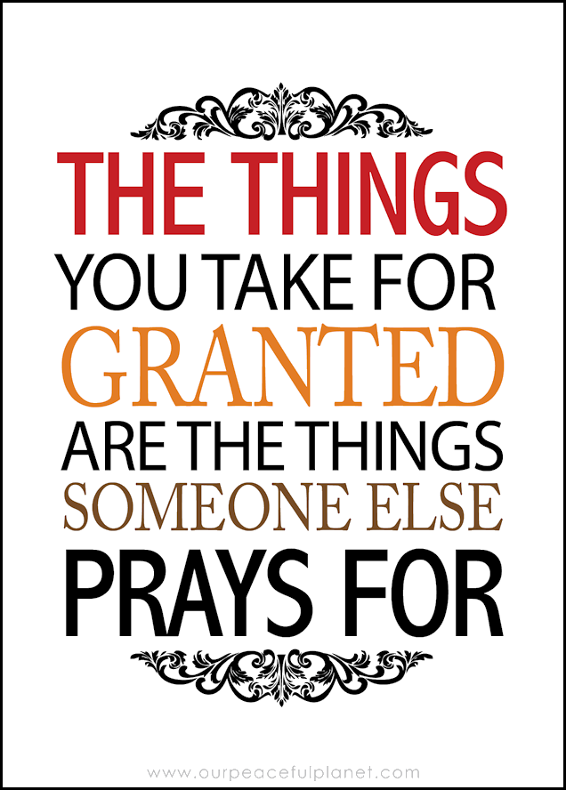 The Things You Take For Granted Are the Things Someone Else Prays For