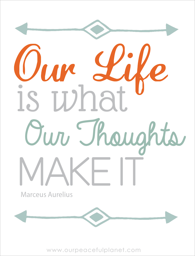 Our Life is What Our Thoughts Make It