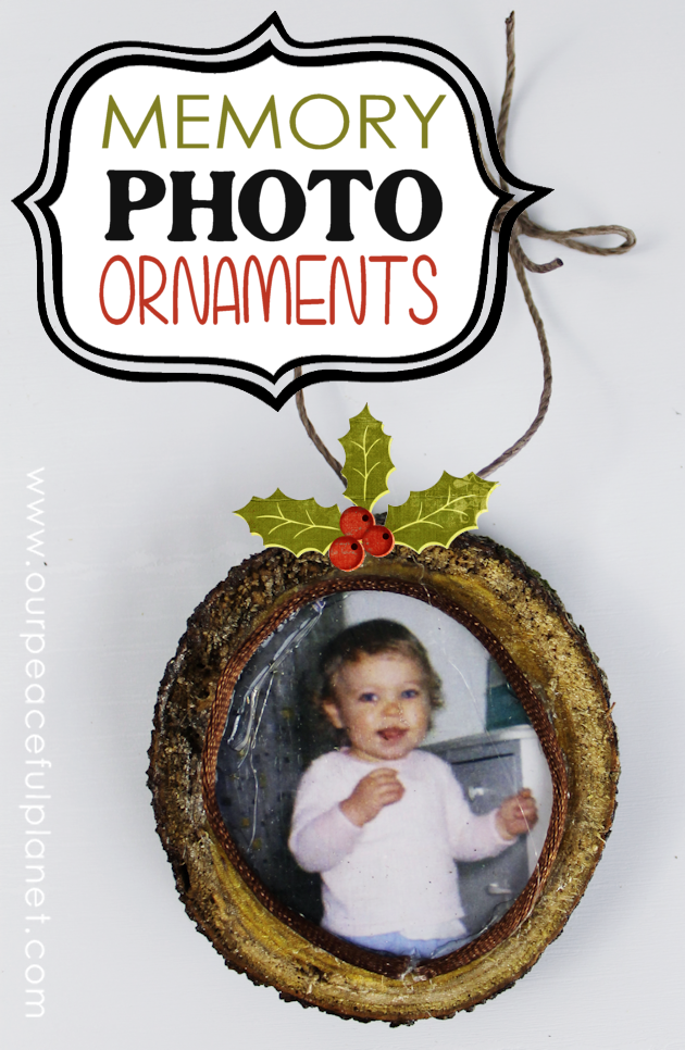 Make these memory photo ornaments from wood slices to adorn your tree or give as gifts to grandparents etc. A wonderful way to personalize your decorating!