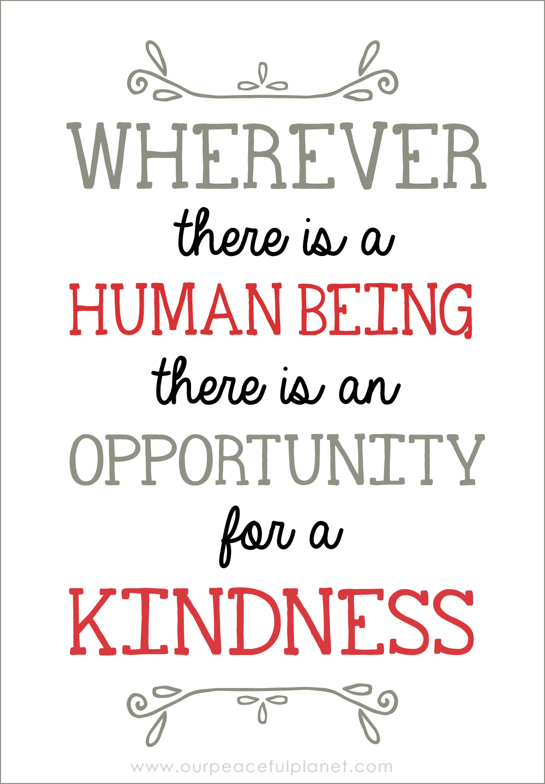 Whereever there is a human being there an opportunity for a kindless.