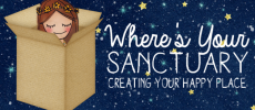 Where's Your Sanctuary? Creating Your Happy Place