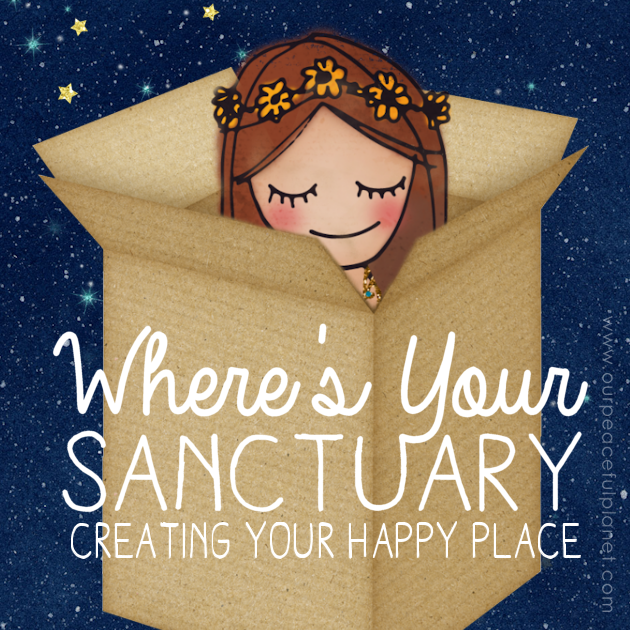 "Why it's important for you have your own special sanctuary or ""happy place"" that you can retreat too daily and some great simple ideas for creating one!"