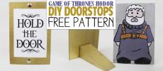Game of Thrones Hodor Hold the Door Doorstops & Free Printables