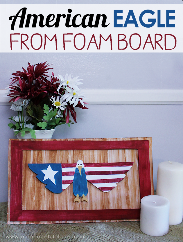 This American eagle is made entirely from foam board! It's a great piece of artwork to display during the 4th of July or any time. Free patterns included!