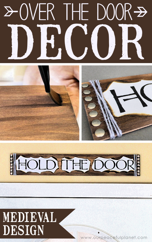 "This simple medieval ""Hold the Door"" sign is part of our Over the Door Decor series. Easy plaques you create to send you out the door with a smile."