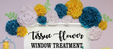 Unique & Simple Tissue Paper Flower Window Treatment Ideas