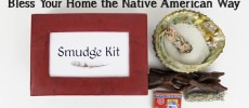 Cleanse & Bless Your Home the Native American Way