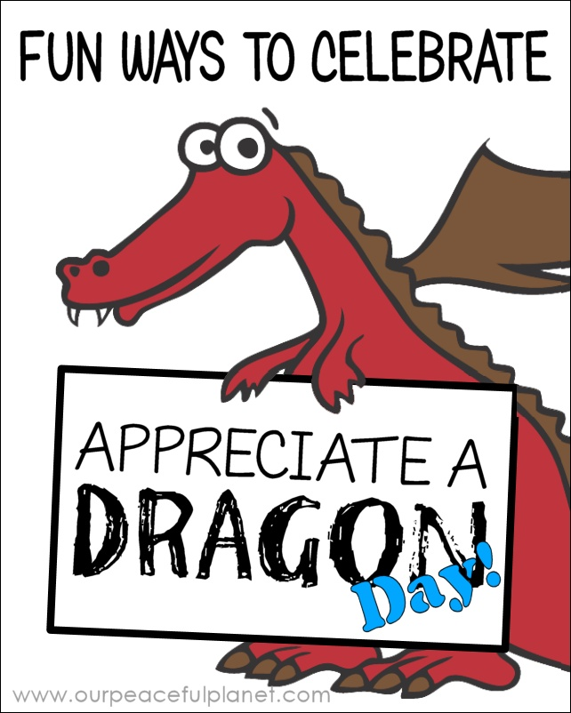 Fun Ways To Celebrate Appreciate A Dragon Day