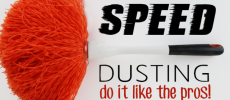 Speed Dusting :  Do It Like the Pros!