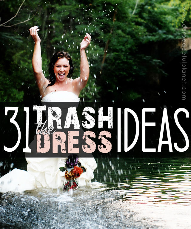 Trash the Dress DIY Ideas