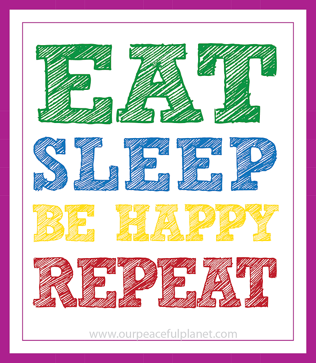Eat Sleep Be Happy Repeat