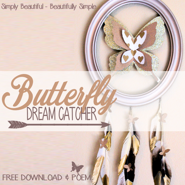 Make this beautiful butterfly dream catcher with a frame and some paper. Attach the very special poem and it makes a meaningful gift for adults or children!