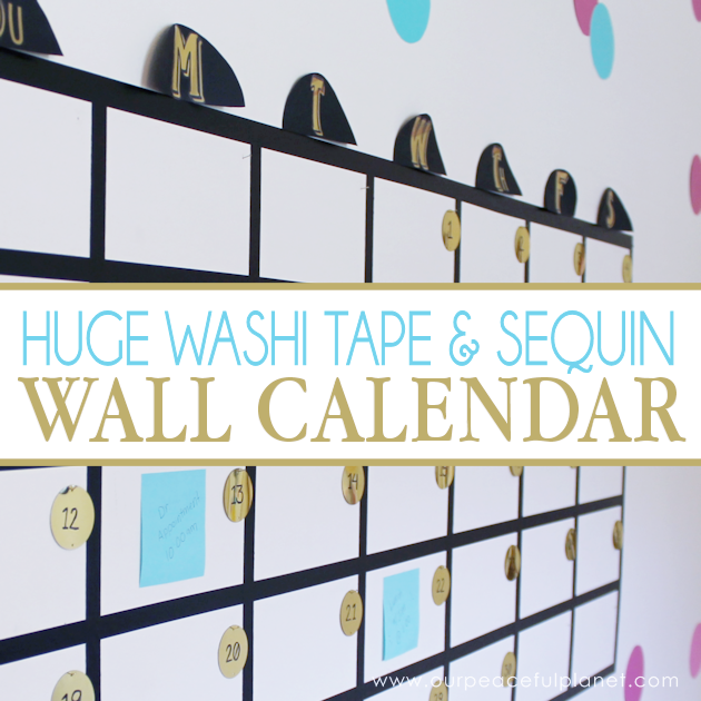 Get organized with this fun huge wall calendar made with Washi tape, large sequins and Post-it notes! It's great for a home offices or a family center!