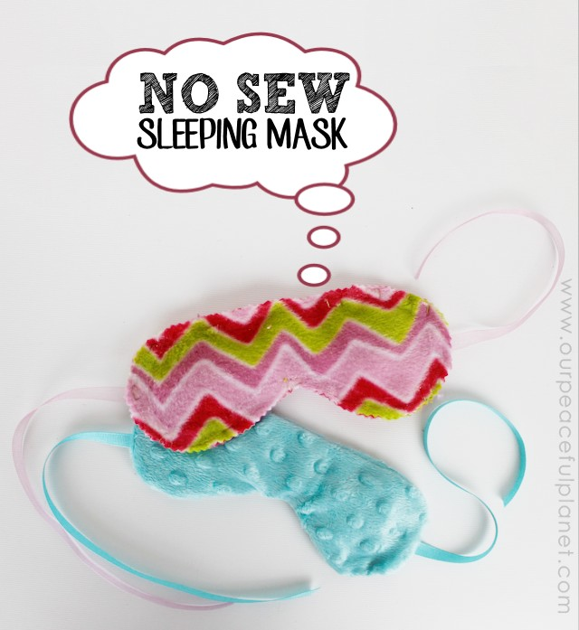 No Sew Fleece Sleeping Masks Plus Sewn Version Too