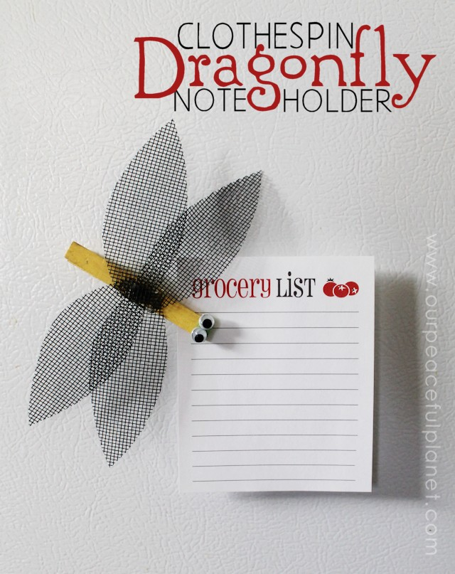 Clothespin Dragon Fly Note Holder Tutorial