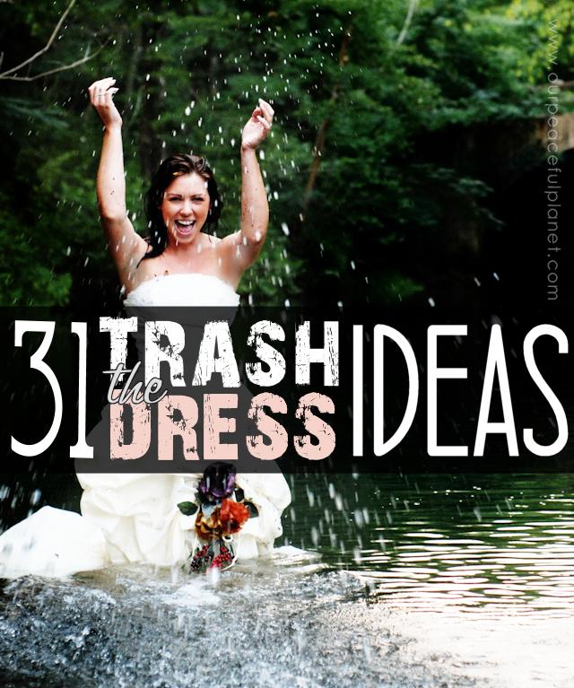 Trash the Dress DIY Ideas